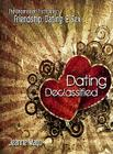 Dating Declassified: The Uncensored Truth about Dating, Friendship & Sex Cover Image