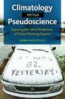 Climatology Versus Pseudoscience: Exposing the Failed Predictions of Global Warming Skeptics Cover Image