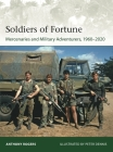 Soldiers of Fortune: Mercenaries and Military Adventurers 1960-2020 (Elite) Cover Image