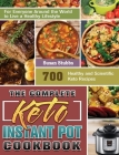 The Complete Keto Instant Pot Cookbook: 700 Healthy and Scientific Keto Recipes for Everyone Around the World to Live a Healthy Lifestyle Cover Image