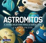 Astromitos: el sistema solar como nunca antes lo habías visto / Astromyths: The Solar System Like You Have Never Seen It Before Cover Image