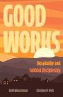 Good Works: Hospitality and Faithful Discipleship Cover Image