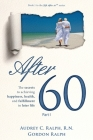 After 60: The secrets to achieving happiness, health, and fulfillment in later life - Part I Cover Image