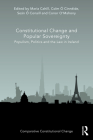 Constitutional Change and Popular Sovereignty: Populism, Politics and the Law in Ireland (Comparative Constitutional Change) Cover Image