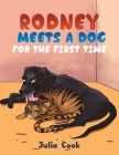 Rodney Meets A Dog for the First Time Cover Image