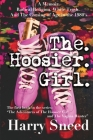 The. Hoosier. Girl.: A Memoir. Radical Religion. White Trash. And The Coming of Age During the 1980's Cover Image