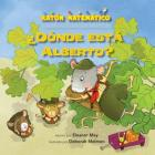¿dónde Está Alberto? (Where's Albert?): Conteo Y Conteo Salteado (Counting & Skip Counting) Cover Image