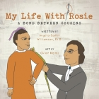 My Life With Rosie: A Bond Between Cousins Cover Image