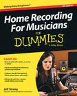 Home Recording for Musicians for Dummies: 5th Edition Cover Image