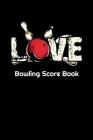 Love Bowling Score Book: 6