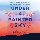 Under a Painted Sky Lib/E Cover Image
