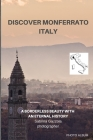 Discover Monferrato Italy: A Borderless Beauty With an Eternal History - Photo Album Cover Image