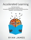 Accelerated Learning: 3 Books in 1 - Photographic Memory: Simple, Proven Methods to Remembering Anything, Speed Reading: How to Read a Book Cover Image