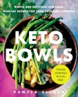 Keto Bowls: Simple and Delicious Low-Carb, High-Fat Recipes for Your Ketogenic Lifestyle Cover Image