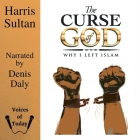 The Curse of God: Why I Left Islam Cover Image
