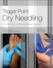 Trigger Point Dry Needling: An Evidence and Clinical-Based Approach Cover Image