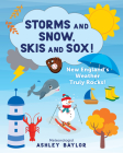 Storms and Snow, Skis and Sox! New England's Weather Truly Rocks! Cover Image