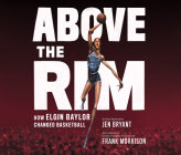 Above the Rim: How Elgin Baylor Changed Basketball Cover Image