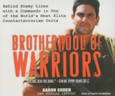 Brotherhood of Warriors: Behind Enemy Lines with a Commando in One of the World's Most Elite Counterterrorism Units Cover Image