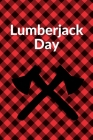Lumberjack Day: September 26th - Count the Ties - Epsom Salts - Pacific Northwest - Loggers and Chin Whiskers - Timber Beast - Gift Fo Cover Image