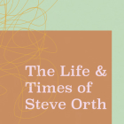 The Life & Times of Steve Orth Cover Image