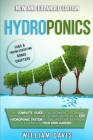 Hydroponics: The Complete Guide for Beginners to Growing Plants, Herbs, Vegetables and Fruits in a DIY Hydroponic System by Using W Cover Image