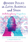 Gender Issues in Latin America and Spain: Multidisciplinary Perspectives Cover Image