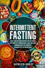 Intermittent Fasting: Reset your Metabolism with The Ketogenic Diet, Burn Fat Through Meal Plan, Low Carb, Combined With The Powerful Interm Cover Image