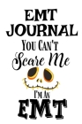 EMT Journal: You Can't Scare Me I'M An EMT Cover Image