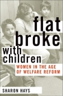 Flat Broke with Children: Women in the Age of Welfare Reform Cover Image