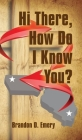 Hi There, How Do I Know You? Cover Image