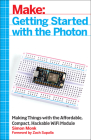 Getting Started with the Photon: Making Things with the Affordable, Compact, Hackable Wifi Module Cover Image