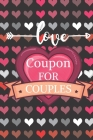 Love Coupon For Couples: 90 love and sex coupons For Him / Her Cover Image