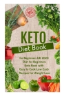 Keto Diet Book for Beginners UK 2020: Diet for Beginners, Keto Book with Easy to Cook Low Carb Recipes for Weight Loss Cover Image
