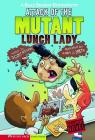 Attack of the Mutant Lunch Lady (Graphic Sparks Graphic Novels) Cover Image