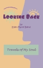 Looking Back: Travels of My Soul Cover Image