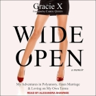 Wide Open Lib/E: My Adventures in Polyamory, Open Marriage, and Loving on My Own Terms Cover Image