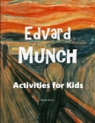 Edvard Munch: Activities for Kids Cover Image