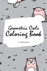 Geometric Owls Coloring Book for Teens and Young Adults (6x9 Coloring Book / Activity Book) Cover Image