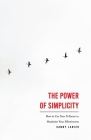 The Power of Simplicity: How to Use Your X-Factor to Maximize Your Effectiveness Cover Image