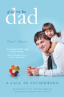 Glad to Be Dad: A Call to Fatherhood Cover Image