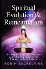 Spiritual Evolution and Reincarnation: The Importance of Instincts and why the Darwinian Theory is Incomplete Cover Image