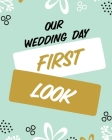 Our Wedding Day First Look: Wedding Day - Bride and Groom - Love Notes Cover Image