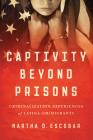 Captivity Beyond Prisons: Criminalization Experiences of Latina (Im)Migrants Cover Image