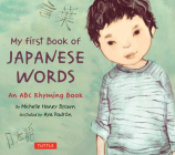 My First Book of Japanese Words: An ABC Rhyming Book Cover Image