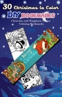 30 Christmas to Color DIY Bookmarks: Christmas and Happiness Theme Coloring Bookmarks Cover Image