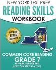 New York Test Prep Reading Skills Workbook Common Core Reading Grade 7: Preparation for the New York State English Language Arts Test Cover Image