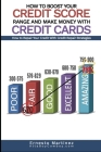 How to Boost Your Credit Score Range and Make Money With Credit Cards.: How to Repair Your Credit With Credit Repair Strategies. (Entrepreneurship #3) Cover Image