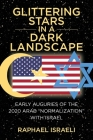 Glittering Stars in a Dark Landscape - Early Auguries of the 2020 Arab Normalization with Israel Cover Image