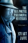 The Max Porter Paranormal Mysteries: Volume 1 Cover Image